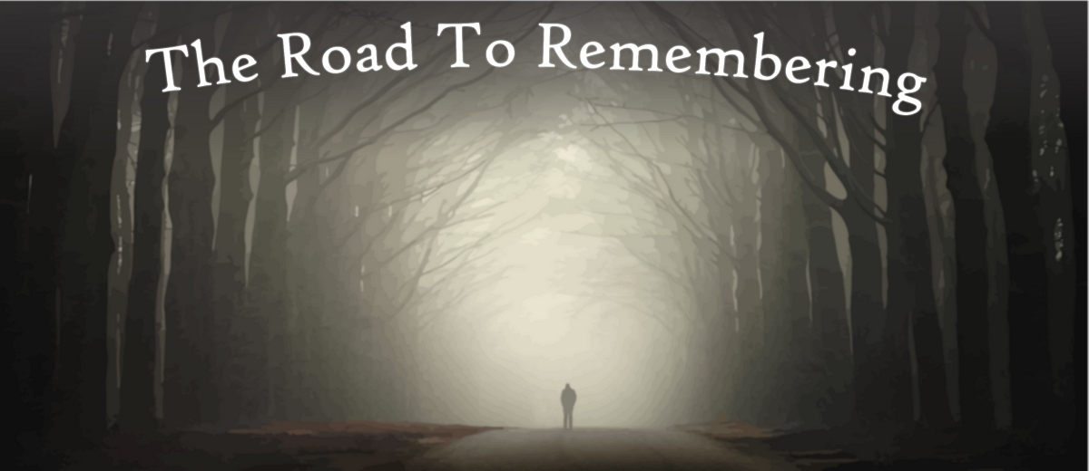 The Road to Remembering